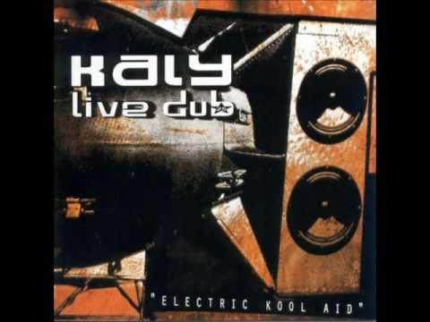 Kaly Live Dub - Electric kool aid (full album)