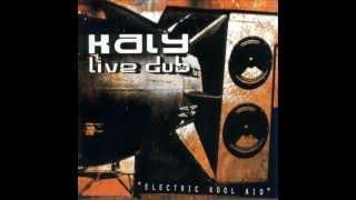 Kaly live dub - Electric kool aid