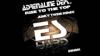 Adrenaline Dept - Rise To The Top (Junky Twins Remix)