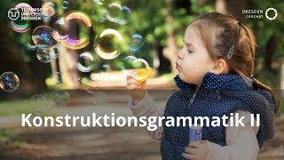 """Konstruktionsgrammatik II: ZEIT-Formen (Vorlesung """"Kognitive Linguistik"""") (TU Dresden // GSW)"""