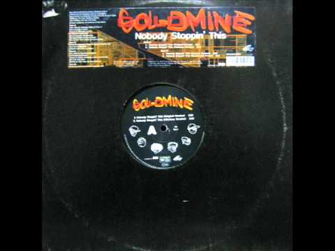 Goldmine - Nobody Stoppin' This