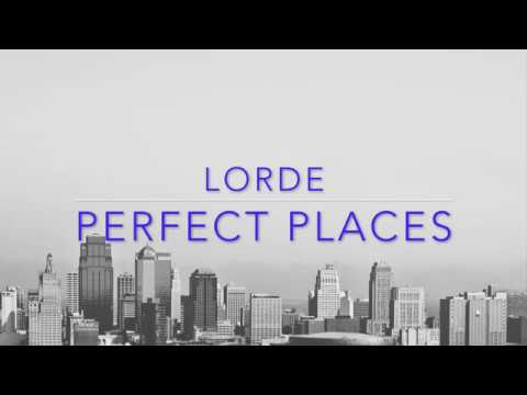Lorde- Perfect Places Lyric Video