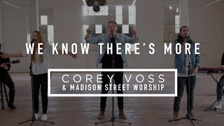 Corey Voss & Madison Street Worship - We Know There's More (Official Acoustic Video)
