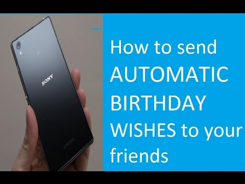 HOW To Send Automatic Birthday Wishes Your Friends Using Android