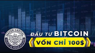 Hướng dẫn đầu tư Bitcoin chỉ với vốn $100 $200 - Dautu40.com