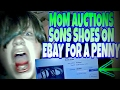 MOM AUCTION S SON S SHOES ON EBAY FOR A PENNY mp3
