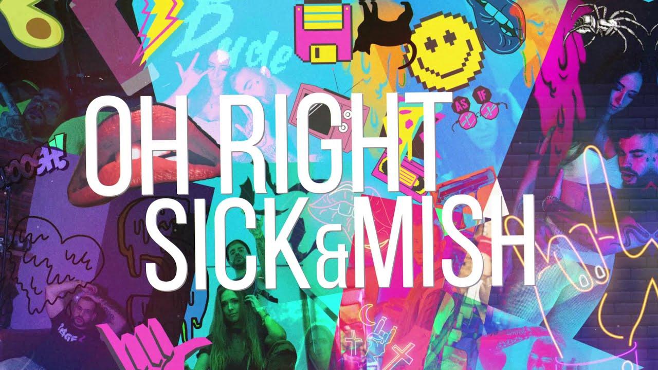 Sickmode X Mish - OH RIGHT(Official Video) (AR Mixtape Vol.1)
