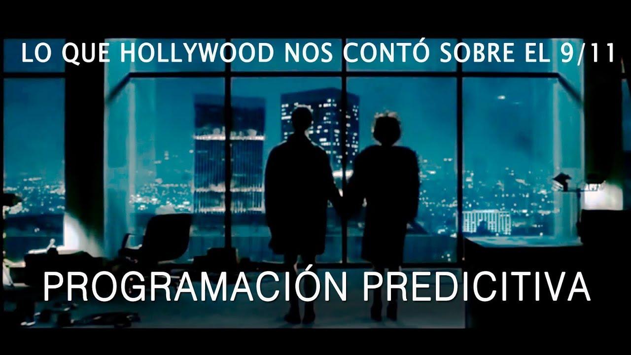LO QUE HOLLYWOOD NOS CONTÓ SOBRE EL 9/11 - PROGRAMACIÓN PREDICTIVA