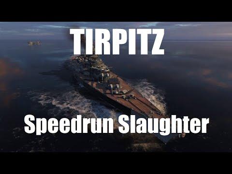 Tirpitz - Speedrun Slaughter