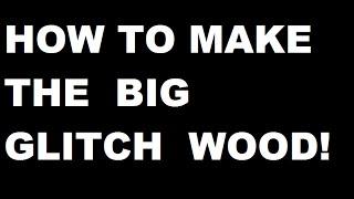 MAKE GLITCH WOOD! : Lumber Tycoon 2 | RoBlox!!