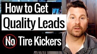 How to Generate Leads Online (Without the Tire Kickers)