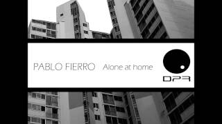 Download Pablo Fierro - Alone At Home (Original) - Disclosure Project Recordings MP3 song and Music Video