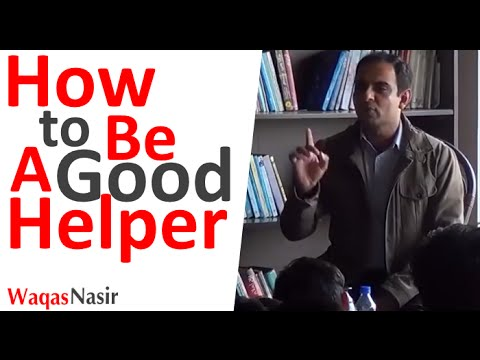 How to be a Good Helper  -By Qasim Ali Shah | In Urdu