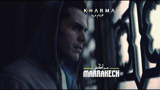 Hisham Kharma ^ Marrakech | هشام خرما ^ مراكش