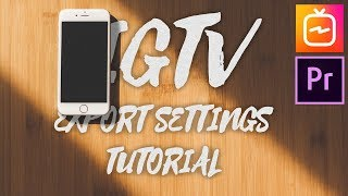How To Export Videos For IGTV - IGTV Best Premiere Pro Render Settings