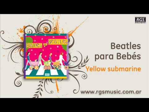 Beatles para Bebés - Yellow submarine