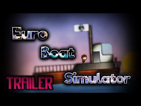 ✘ Euro Boat Simulator | TRAILER | HD 60FPS ✘