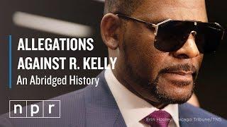 Timeline: Allegations Against R. Kelly | NPR