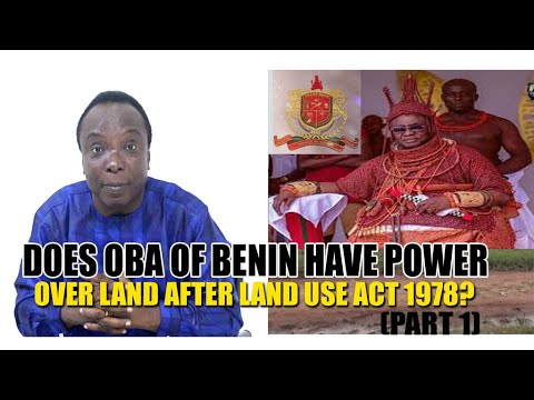 DOES OBA OF BENIN HAVE POWER OVER LAND AFTER THE LAND USE AC