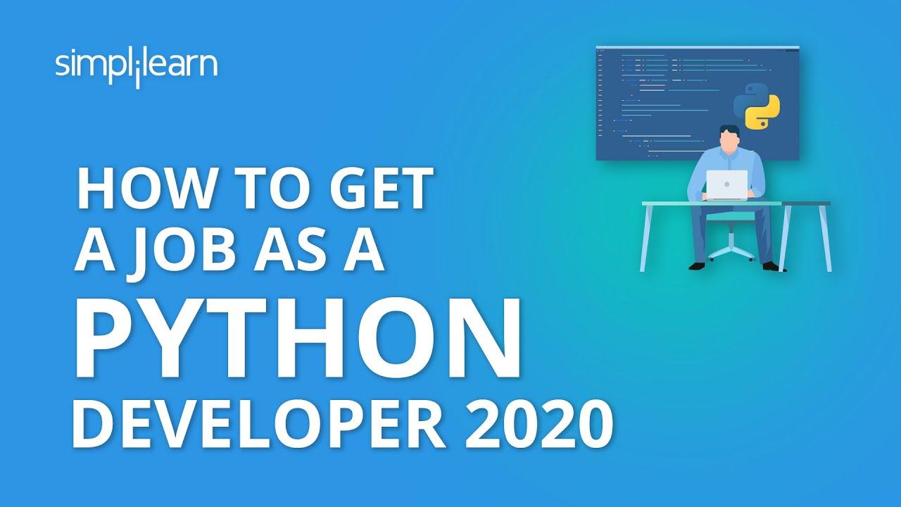 How To Get A Job As A Python Developer 2020 How To Get A Job As A Python Programmer Simplilearn Youtube