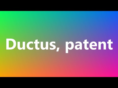 Ductus, patent - Medical Meaning and Pronunciation