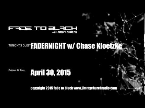 Ep. 248 FADE to BLACK FADERNIGHT w/ Chase Kloetzke UFO Open-lines LIVE on aire