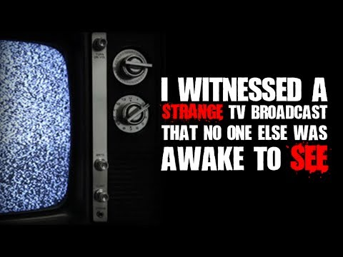 """""""I Witnessed a Strange TV Broadcast That No One Else Was Awake to See""""   Creepypasta"""