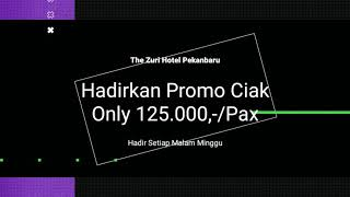 The Zuri Hotel Pekanbaru Launching Promo CIAK