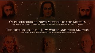 Os Precursores do Novo Mundo e os seus Mestres | The Precursors of the New World and their Masters.