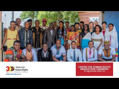 The Centre for Human Rights Graduation Ceremony Part II