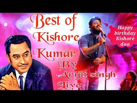 Best of Kishore Kumar | Tribute by Arijit singh LIVE l Happy Birthday Kishore Daa