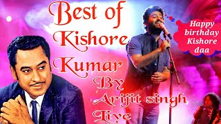 Best of Kishore Kumar | Tribute by Arijit singh LIVE l Happy Birthday Kishore Daa