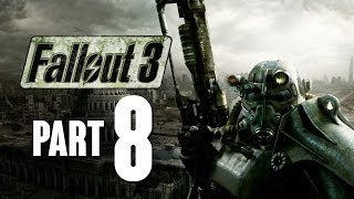 Fallout 3 Walkthrough Part 8 - THE HERO