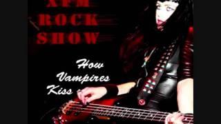 Die So Fluid: XFM Rock Show - How Vampires Kiss