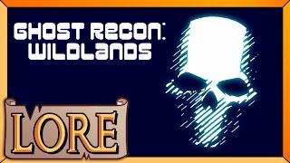 GHOST RECON: WILDLANDS  | LORE in a Minute! | Octopimp | Santa Blanca Cartel History | LORE