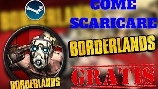 [TUTORIAL]SPECIALE 200 ISCRITTI] Come Scaricare Borderlands Da Steam Gratis !