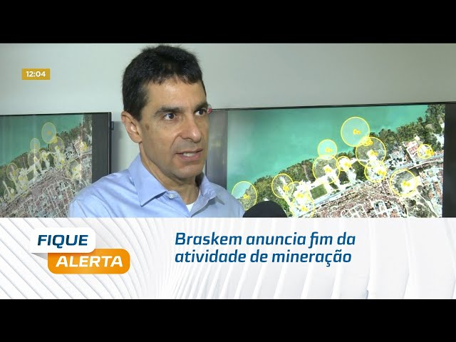Braskem anuncia fim da atividade de mineração e fechamento de poços em Maceió