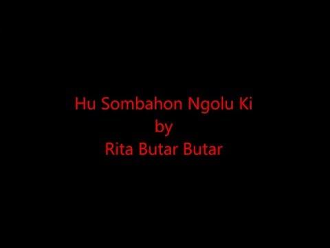 Hu Sombahon Ngolu Ki - Rita Butar Butar