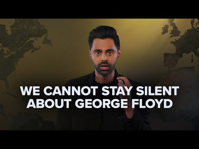 We Cannot Stay Silent About George Floyd | Patriot Act Digital Exclusive | Netflix