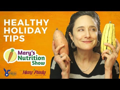 3 Healthy Holiday Tips - Mary's Nutrition Show