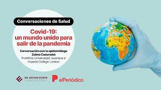 """""""Covid-19: un mundo unido para salir de la pandemia"""" Conversación con la epidemióloga Zulma Cucunubá"""