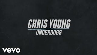 Chris Young - Underdogs