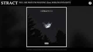 Download Stract - Tell Me Why I'm Waiting (feat. Shiloh Dynasty)