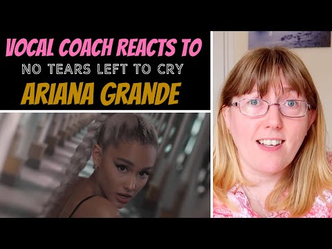 Vocal Coach Reacts to Ariana Grande 'No Tears Left to Cry'