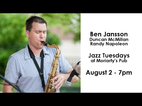 Jazz Tuesdays with Ben Jansson, Duncan McMillan, Randy Napoleon, Jeff Shoup (8/2/16)