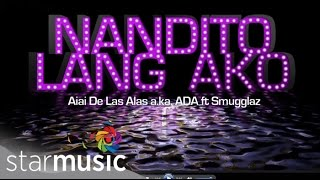 AI AI DE LAS ALAS ft SMUGGLAZ - Nandito Lang Ako (Official Lyric Video)