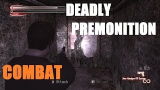 Deadly Premonition Combat Gameplay[PC HD]
