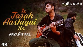 Is Tarah Aashiqui Ka By Aryamit Pal | Unplugged Cover Songs | Rewind 2019 | Bollywood Cover Songs