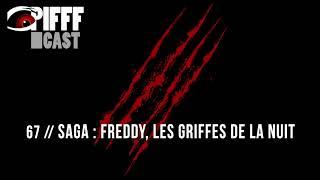 PIFFFcast 67 - Saga Freddy, Les Griffes De La Nuit