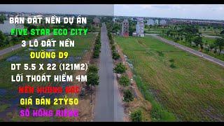 Bán Hết Rồi Ac oi   Dự Án Five Star Eco City  3 lô đất nền Đường D9  DT 5.5 X 22 (121m2)